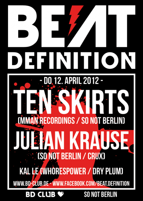 [B]eat [D]efinition pres. Ten Skirts & Julian Krause (SO NOT BERLIN) [12.04.12]
