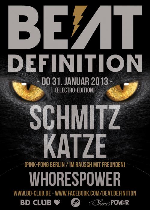 """Beat Definition pres. """"SchmitzKatze"""" & """"Whorespower"""" [31.01.13]"""