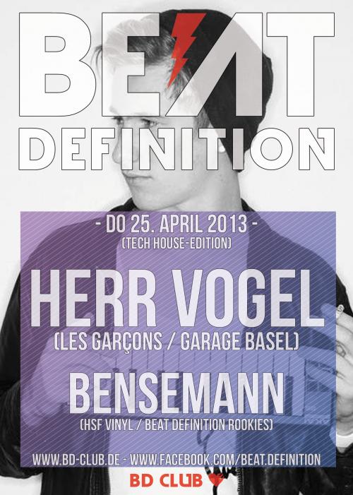"Beat Definition pres. ""Herr Vogel"" (Les Garcons) & ""Bensemann"" (hsf Vinyl) [25.04.13]"