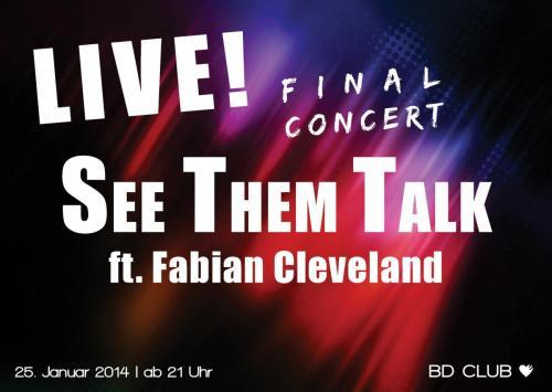 See them Talk Abschlusskonzert ft. Fabian Cleveland [25.01.14]