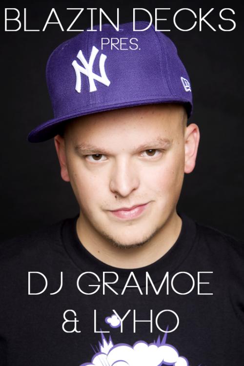 Blazin Decks pres. DJ Gramoe & lyHo [28.06.12]