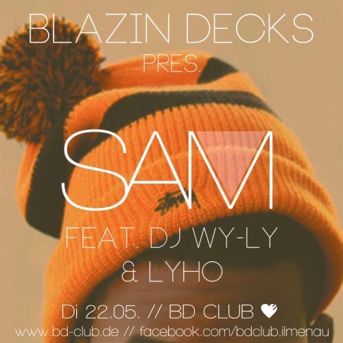 Blazin Decks pres. Sam (Live) & DJ Wy-Ly [22.05.12]
