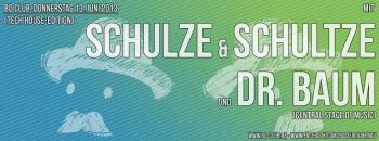 """Beat Definition pres. """"Schulze & Schultze"""" & """"Dr. Baum"""" [13.06.13]"""