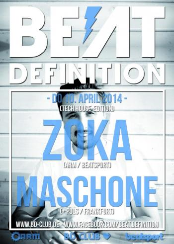"Beat Definition pres. ""ZOKA (ARM/beatsport/Kassel)"" & ""MASCHONE"" [10.04.14]"