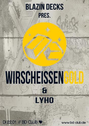 """Blazin Decks pres. """"Wirscheissengold"""" und """"LyHo"""" [22.01.13]"""